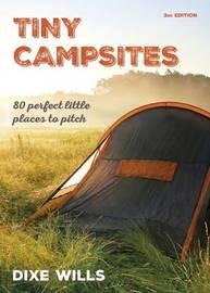 Tiny Campsites by Dixe Wills