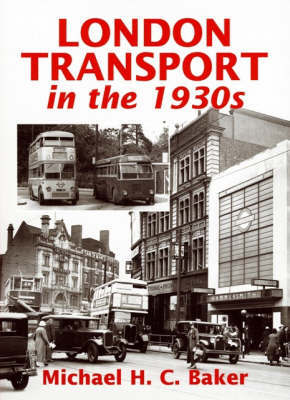 London Transport in the 1930s: No. 5 by Michael H.C. Baker