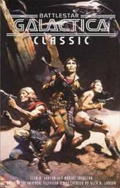 Battlestar Galactica Classic by Glen A. Larson
