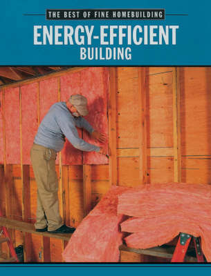 "Energy-efficient Building by ""Fine Homebuilding"""