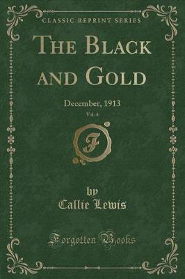 The Black and Gold, Vol. 4 by Callie Lewis