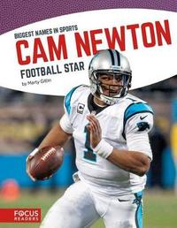 Cam Newton by Marty Gitlin