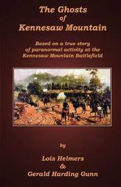 The Ghosts of Kennesaw Mountain by Lois Helmers