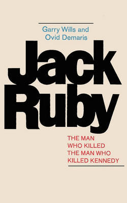 Jack Ruby by Garry Wills