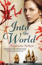 Into the World by Stephanie Parkyn