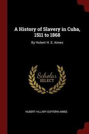A History of Slavery in Cuba, 1511 to 1868 by Hubert Hillary Suffern Aimes image