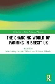 The Changing World of Farming in Brexit UK by Michael Winter