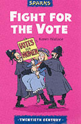 The Fight for the Vote: A Tale About Suffragettes by Mary Hooper image
