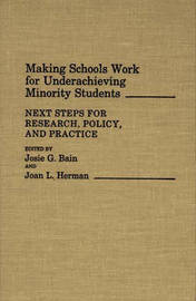 Making Schools Work for Underachieving Minority Students