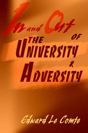 In and Out of the University and Adversity by Edward S. Le Comte image