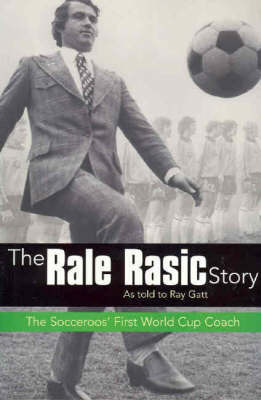 The Rale Rasic Story by Ray Gatt image