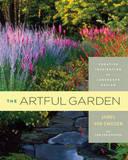 The Artful Garden: Creative Inspiration for Landscape Design by James Van Sweden