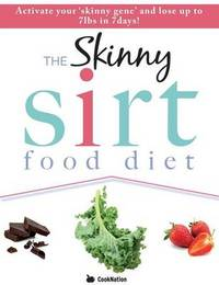The Skinny Sirtfood Diet Recipe Book by Cooknation