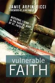 Vulnerable Faith by Jamie Arpin-Ricci