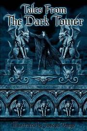 Tales From The Dark Tower by Christine Filipak