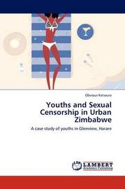 Youths and Sexual Censorship in Urban Zimbabwe by Obvious Katsaura