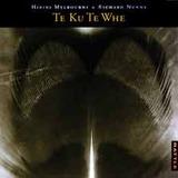 Te Ku Te Whe by Hirini Melbourne