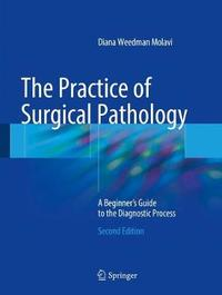 The Practice of Surgical Pathology by Diana Weedman Molavi image