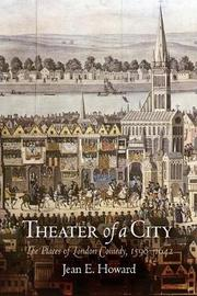 Theater of a City by Jean E Howard