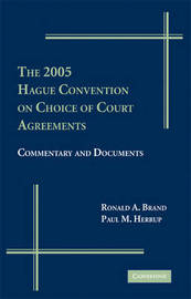 The 2005 Hague Convention on Choice of Court Agreements by Ronald A. Brand