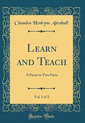 Learn and Teach, Vol. 1 of 2 by Chandos Hoskyns Abrahall image