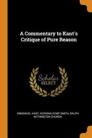 A Commentary to Kant's Critique of Pure Reason by Immanuel Kant