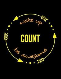 Wake Up Count Be Awesome Notebook for a Teller, Blank Lined Journal by Useful Occupations Books