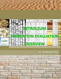 Petroleum Formation Evaluation Overview by Andi Aniansyah