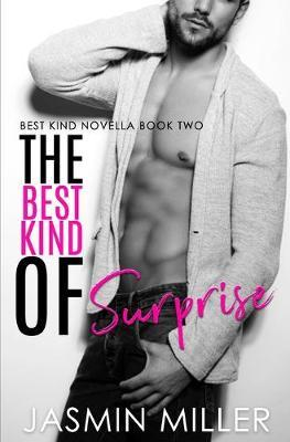 The Best Kind Of Surprise by Jasmin Miller