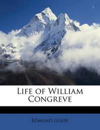 Life of William Congreve by Edmund Gosse