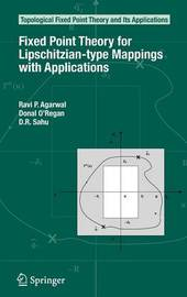 Fixed Point Theory for Lipschitzian-type Mappings with Applications by Ravi P Agarwal