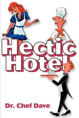 Hectic Hotel by Dr. Chef Dave