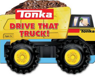 Tonka Drive That Truck by Gail Herman