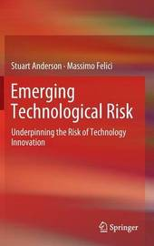 Emerging Technological Risk by Stuart Anderson