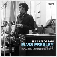 If I Can Dream: Elvis Presley With The Royal Philharmonic Orchestra by Elvis Presley