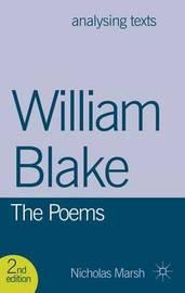 William Blake: The Poems by Nicholas Marsh