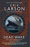 Dead Wake by Erik Larson
