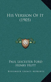His Version of It (1905) by Paul Leicester Ford