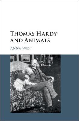 Thomas Hardy and Animals by Anna West