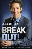 Break out!: Five Ways to Go Beyond Your Barriers and Live an Extraordinary Life by Joel Osteen