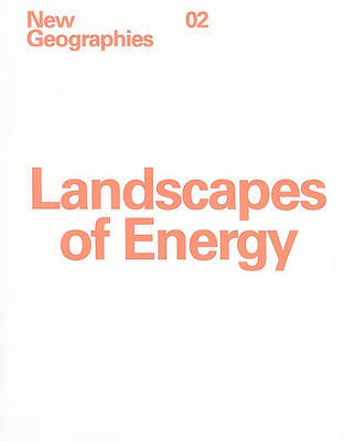 New Geographies: Landscapes of Energy image