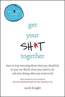 Get Your Sh*t Together by Sarah Knight image