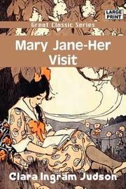 Mary Jane - Her Visit by Clara Ingram Judson image