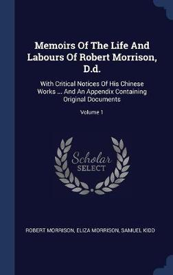 Memoirs of the Life and Labours of Robert Morrison, D.D. by Robert Morrison image