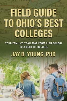 Field Guide to Ohio's Best Colleges by Jay B Young Phd image
