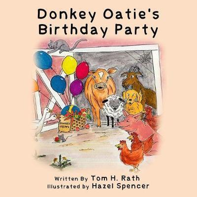 Donkey Oatie's Birthday Party by Tom H Rath