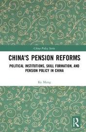 China's Pension Reforms by Ke Meng