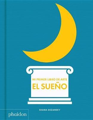 Mi Primer Libro de Sueno (My Art Book of Sleep) (Spanish Edition) by Shana Gozansky