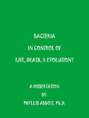 Bacteria In Control Of Life, Death, & Evolution? by Phyllis Abbott image