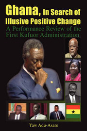 Ghana, in Search of Illusive Positive Change by Yaw Adu-Asare image